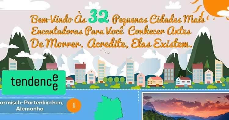 [INFOGRÁFICO] Bem-Vindo Às 32 Pequenas Cidades Mais Encantadoras Para Você Conhecer Antes De Morrer. Acredite, Elas Existem.